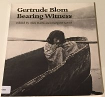Image of Gertrude Blom: Bearing Witness  -