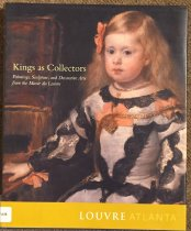 Image of Kings as Collectors: Paintingsm Sculpture, and Decorative Arts from the Musee du Louvre -