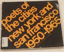 Image of Poets of the cities of New York and San Francisco, 1950-1965 / organized by the Dallas Museum of Fine Arts and Southern Methodist University under the direction of Neil A. Chassman. - Dallas Museum of Fine Arts.