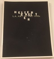 Image of Helter skelter : L.A. art in the 1990s / exhibition organized by Paul Schimmel ; exhibition coordinated by Alma Ruiz ; edited by Catherine Gudis ; essays by Norman M. Klein, Lane Relyea -