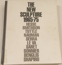 Image of The New sculpture 1965-1975 : between geometry and gesture / organized and edited by Richard Armstrong and Richard Marshall ; with essays by Richard Armstrong, John G. Hanhardt, Robert Pincus-Witten. - Armstrong, Richard; Marshall, Richard
