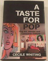 Image of A taste for pop : pop art, gender, and consumer culture / Ce´cile Whiting. - Whiting, Ce´cile, 1958-