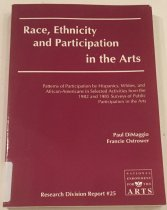 Image of Race, ethnicity, and participation in the arts : patterns of participation by Hispanics, Whites, and African-Americans in selected activities from the 1982 and 1985 surveys of public participation in the arts / Paul DiMaggio, Francie Ostrower. - DiMaggio, Paul.