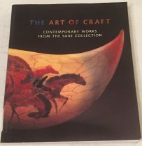Image of The art of craft : contemporary works from the Saxe collection / Timothy Anglin Burgard. - Burgard, Timothy Anglin.