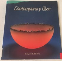 Image of Contemporary glass : a world survey from the Corning Museum of Glass / by Susanne K. Frantz. - Frantz, Susanne K.