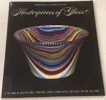 Image of Masterpieces of glass : a world history from the Corning Museum of Glass / Robert J. Charleston ; with contributions by David B. Whitehouse and Susanne K. Frantz. - Charleston, R. J. (Robert Jesse), 1916-