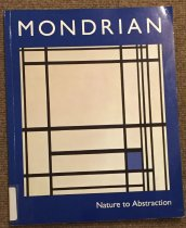 Image of Mondrian : nature to abstraction ; from the Gemeentemuseum, the Hague - Bridget Riley; Piet Mondrian; Tate Gallery.