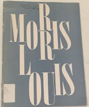 Image of Morris Louis, 1912-1962, memorial exhibition paintings from 1954-1960 -