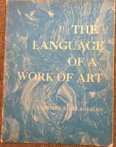Image of The language of a work of art; the principles of appreciation and creation of works of art -