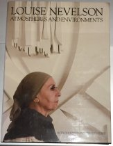 Image of Louise Nevelson : atmospheres and environments - Louise Nevelson; Edward Albee; Whitney Museum of American Art.