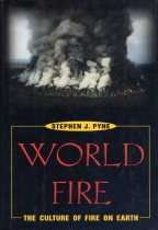 Image of World Fire: the Culture of Fire on Earth - Pyne, Stephen J.