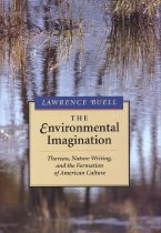 Image of The Environmental Imagination: Thoreau, Nature Writing, and the Formation of American Culture - Buell, Lawrence