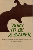 Image of Born to be a soldier : the military career of William Wing Loring of St. Augustine, Florida - Wessels, William L.