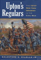 Image of Upton's regulars the 121st New York Infantry in the Civil War - Cilella, Salvatore G.