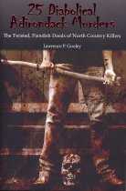 Image of 25 Diabolical Adirondack murders : the twisted, fiendish deeds of North Country killers - Gooley, Lawrence P.