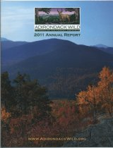 Image of 2011 Annual Report / Adirondack Wild: Friends of the Forest Preserve - Adirondack Wild: Friends of the Forest Preserve