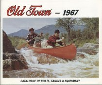 Image of Old Town, 1967 : Catalogue of Boats, Canoes & Equipment - Old Town Canoe Company