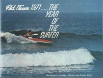Image of Old Town 1971, The Year of the Surfer : The finest in Canoes, Kayaks and Power Boats - Old Town Canoe Company