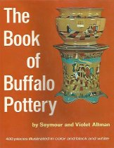 Image of The book of Buffalo pottery - Altman, Seymour and Violet