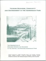 Image of Tourism Business, Community and Environment in the Adirondacks : Findings and Recommendations from a Mail Survey and Focus Group Meetings with Business Operators in the Central and Western Adirondack Park : Findings and recommendations from a mail survey and focus group meetings with business operators in the central and western Adirondack Park / research & analysis by Timothy Holmes and Bryan Higgins - Holmes, Timothy