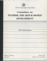 Image of 1982 Annual Report of the Assembly Standing Committee on Tourism, The Arts and Sports Development - New York (State). Committee on Tourism, the Arts & Sports Development