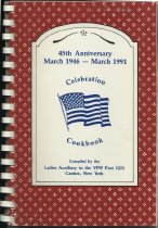 Image of 45th Anniversary, March 1946-March 1991, Celebration Cookbook / compiled by the Ladies Auxiliary to the VFW Post 1231 - Veterans of Foreign Wars of the United States. Post #1231 (Canton, N.Y.). Ladies