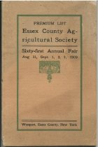 Image of 1909 Premium List : Sixty-First Annual Fair of the Essex County Agricultural Society Will Be Held on the Society's Grounds August 31, September 1, 2 and 3, 1909 at Westport, Essex County, N.Y. - Essex County Agricultural Society
