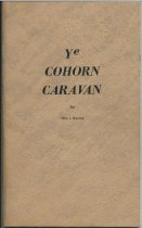 Image of Ye Cohorn Caravan : The Knox Expedition in the Winter of 1775-76 / by Wm. L. Bowne - Bowne, William L.