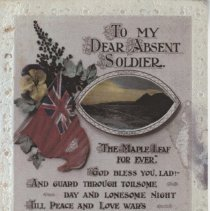 Image of AX2015.005.001 - To my dear absent soldier : the Maple Leaf for ever