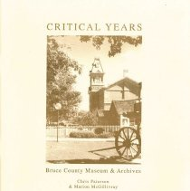 Image of AX2004.0230 - Critical years : Bruce County Museum & Archives