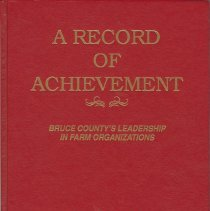 Image of AX2004.0902 - A record of achievement : Bruce County's leadership in farm organizations