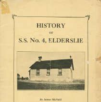 Image of A2017.072.001 - History of S.S. No. 4 Elderslie (Lockerby School)