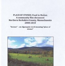 Image of Place of Stones: Food in Motion, A community film document, Northern Berkshire County, Massachusetts 2008-2010, DVD produced, filmed, and edited by Sharon Wyrrick in 2012