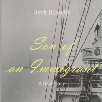 Image of Son of an Immigrant, by Derk Boswijk.  Story of Cornelius Treur, father of author's grandfather, Peter Treur.  See attached description from author.
