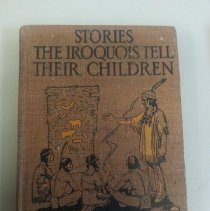 """Image of Book """"Stories the Iroquois tell their Children."""" Given to Hank Art by Arthur Rosenberg."""