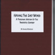 Image of Autobiography of Shane Riorden, Having the Last Word: A Personal History of the Twentieth Century.  Maroon cover with black binding.  White title label on front cover.  Volume references Riorden's experiences at Williams College in Chapters 23, 25 and 40.
