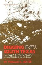 Image of Digging into South Texas Prehistory - Hester, Thomas R.