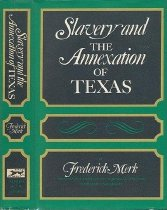 Image of Slavery and the Annexation of Texas - Merk, Frederick