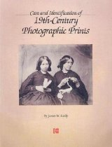 Image of Care and Identification of 19th Century Photographic Prints - Reilly, James M.