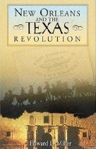 Image of New Orleans and the Texas Revolution - Miller, Edward L.