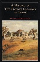 Image of History of the French Legation in Texas - Hafertepe, Kenneth