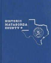 Image of Historic Matagorda County, Volume II - Matagorda County Historical Commission