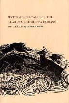 Image of Myths and Folktales of the Alabama-Coushatta Indians of Texas - Martin, Howard N.