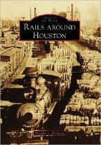 Image of Rails Around Houston - Weiskopf, Douglas L.