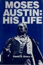 Image of Moses Austin: His Life - Gracy, David B. II