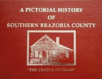 Image of Pictorial History of Southern Brazoria County, A - Brazosport Facts