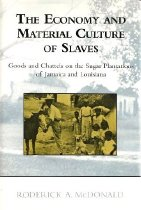 Image of Economy and Material Culture of Slaves - McDonald, Roderick A.