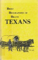 Image of Brief Biographies of Brave Texans - Rickard, J.A.