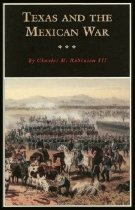 Image of Texas and the Mexican War - Robinson, Charles M. III