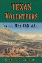Image of Texas Volunteers in the Mexican War - Spurlin, Charles D.